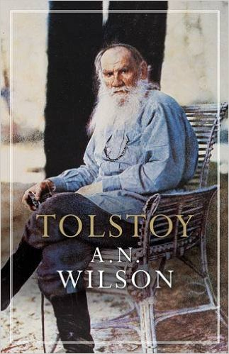 Tolstoy by A N Wilson