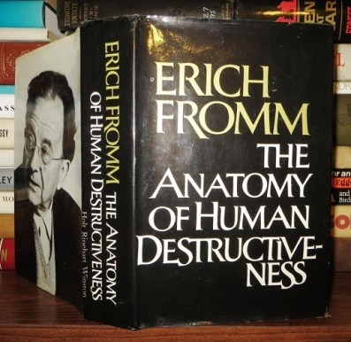 erich fromm the anatomy of human destructiveness