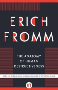 erichfromm_anatomyofhumandestructiveness-1