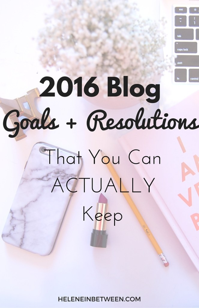 2016 Blog Goals + Resolutions That You Can Actually Keep