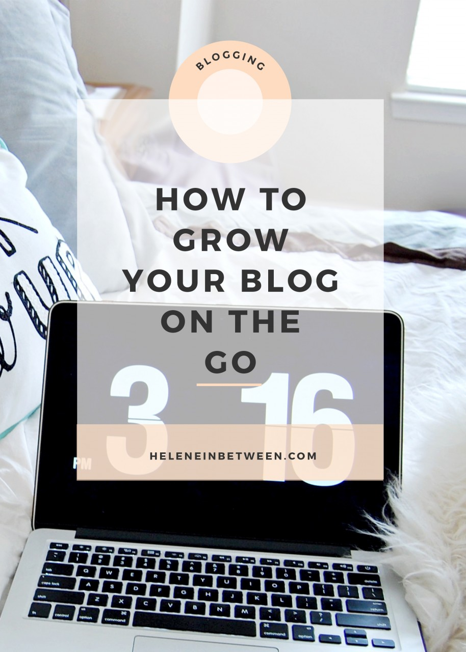 How to Grow Your Blog on The Go
