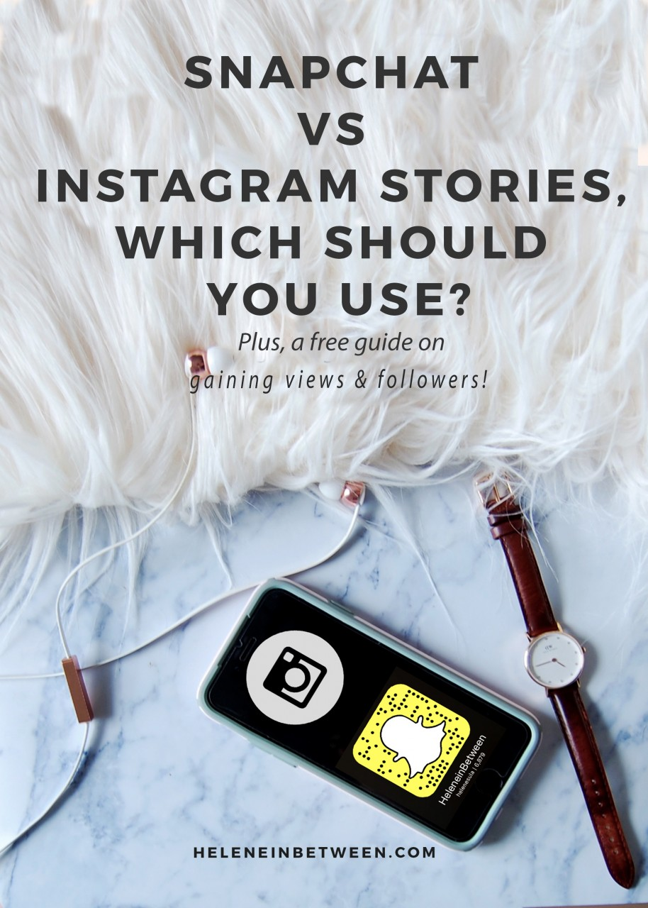 Snapchat vs Instagram Stories, Which Should You Use? Plus a free guide on gaining views and followers