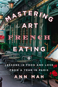 Mastering the Art of French Eating by Ann Mah Book Review