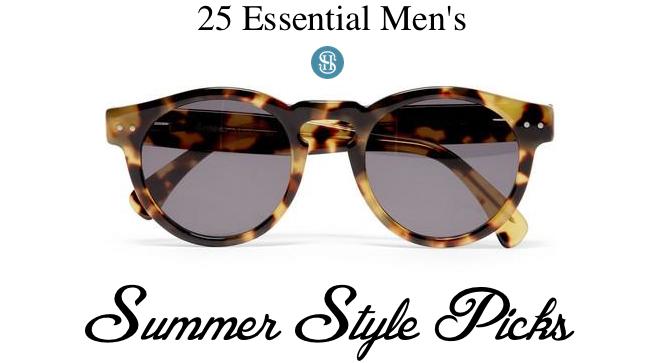 Essential Men's Summer Style Picks - He Spoke Style