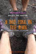 A Day Hike in the Rain (#ETHAN Project: Enjoy the Water Challenge)    heymissadventures.com