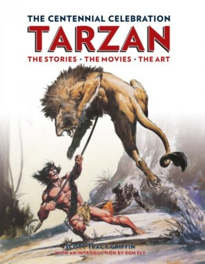 Tarzan Centennial Cover 507x650 100 Years of Tarzan   Exclusive Image Gallery from Tarzan Centennial