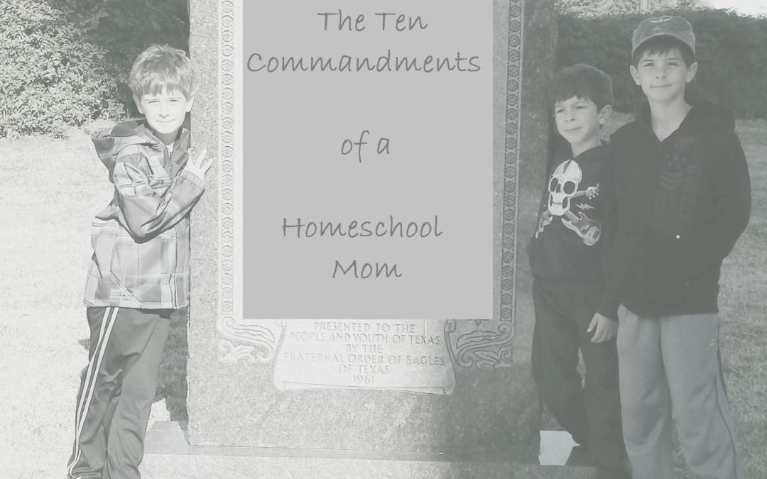 The Ten Commandments of a Homeschool Mom