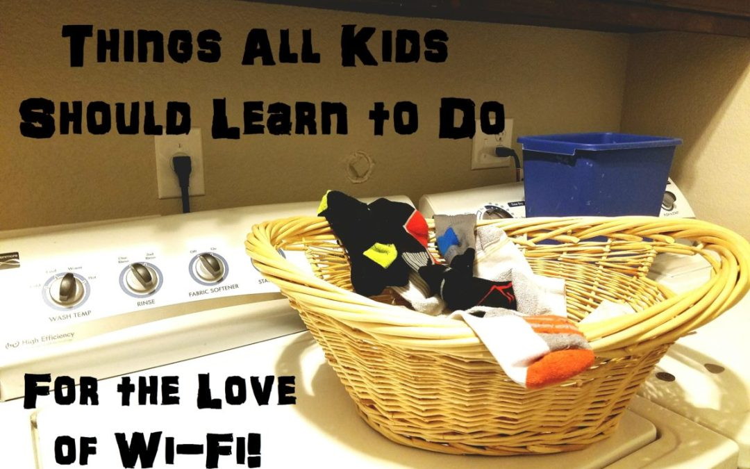 Things All Kids Should Learn To Do for the Love of Wi-Fi