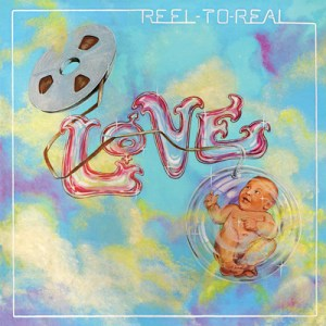 LOVE_Reel_to_Real_SM