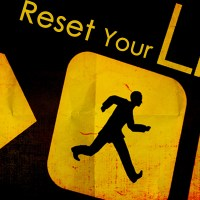 ज़िंदगी को कीजिए 'रीसेट' - Press the Reset Button On Your Life