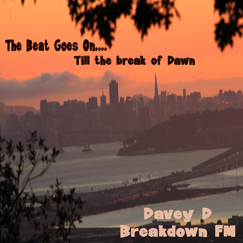 Davey D Mix: The Beat Goes On…Till the Break of Dawn
