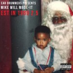 "@MikeWillMadeIt Announces ""Est in 1989 Pt 2.5″ Mixtape Release"