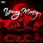 "Young Money Releases Tracklist For Upcoming Compilation Album ""Rise of an Empire"""