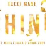 "New Music Alert: Gucci Mane, Feat. Young Thug & Waka Flocka Flame ""Shine"""