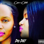 "[New Music Alert] ""Do Dat"" – Cam and China Break Away From Pink Dollaz and Pursue Duo Career"