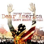 "(New Music Alert) Joyner Lucas Takes Aim At Systemic Racism On ""Dear America (Don't Shoot)"