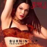 """[New Music Alert] Jessie J Featuring 2 Chainz """"Burnin' Up"""""""