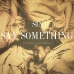 "[New Music Alert] Sin's New Numonics Produced Single ""Say Something"""
