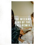 """[New Music Alert] The Weeknd Featuring Ty Dolla $ign X Belly """"King Of The Fall"""""""