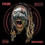 "[New Mixtape Alert] Future ""Monster"""