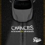 "New Music Alert: B Stacks x Block125 – ""Chances"""