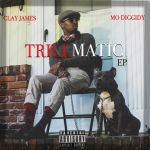 Clay James – Trillmatic EP