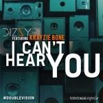 "Dizzy ft Krazie Bone – ""I Can't Hear You"""