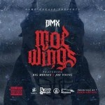 "New Music Alert: DMX ""Moe Wings""  Feat. Big Moeses & Joe Young"
