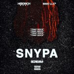 "New Music Alert: SNYPA ""Trap Rock"" (Hosted by DJ Scream)"
