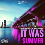 """iLLustrious Music Group – """"It Was Summer"""" LP -@Just_Bishop @MusicByMercy @Kojazz @Seefrvncis  """