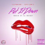 "New Music Alert: Cashmann Ft. DJ Holiday and Cory Jones – ""Put It Down"""