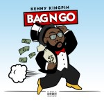 "New Music Alert: Kenny Kingpin – ""Bag-N-Go"""