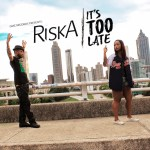 "New Music Alert: Risk-A – ""It's Too Late"""