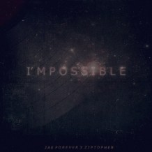 """I'mpossible"" – Jae Forever"