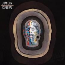"""""""Cerebral"""" - Juan Don"""