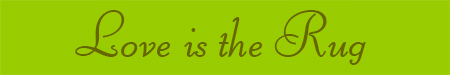 'Love is the Rug' blog post banner