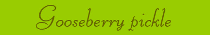 'Gooseberry pickle' blog post banner