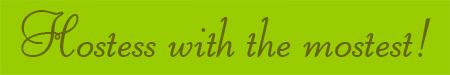 'Hostess with the mostest' blog post banner