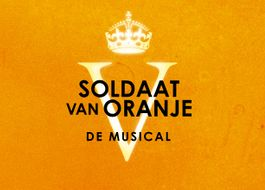 Musical 'Soldaat van Oranje'