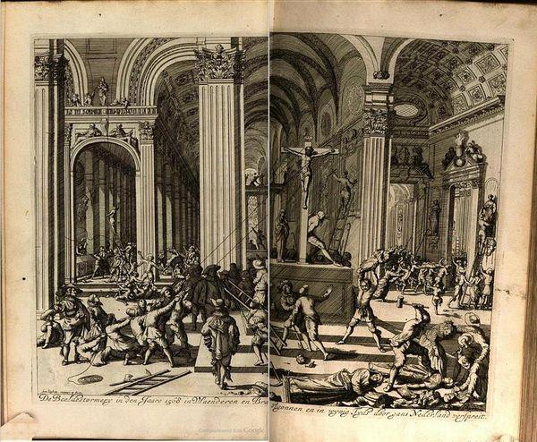De Beeldenstorm: 'Ons bekende opstokers brachten [in 1568] een opstand van het laagste volk teweeg (waarbij ook dieven niet ontbreken), die in stad en land kerken te lijf gaan. (...) Zelfs tegenover priesters en andere geestelijken werden de wreedheden niet gematigd, noch tegenover bibliotheken en graven.' (Illustratie in 'Annales', 1681)