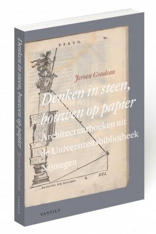 Denken in steen, bouwen op papier - Jeroen Goudeau