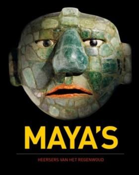 Maya's: heersers van het regenwoud – Vincent Van Vilsteren