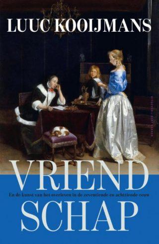 Vriendschap. En de kunst van het overleven in de zeventiende en achttiende eeuw