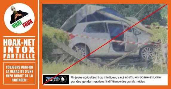 Un jeune agriculteur abattu en Saone-et-Loire par des gendarmes, oui, mais