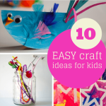 10 Fantastic Easy Craft Ideas for Kids