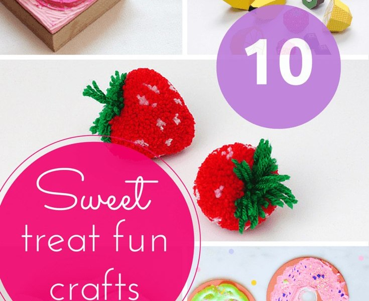 10 sweet treat fun craft ideas