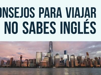 Cómo viajar si no sabes inglés