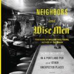 Neighbors & Wisemen