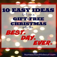 10 Easy Ways to Turn a Gift-Free Christmas into the BEST. DAY. EVER.