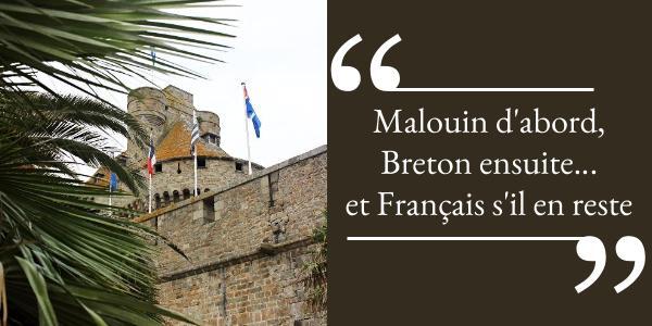 Malouin d'abord, Breton après, Français s'il en reste